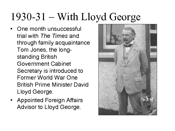 1930 -31 – With Lloyd George • One month unsuccessful trial with The Times