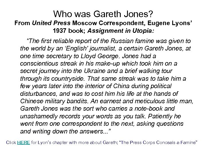 Who was Gareth Jones? From United Press Moscow Correspondent, Eugene Lyons' 1937 book; Assignment