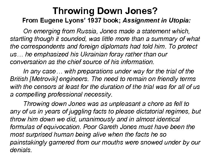 Throwing Down Jones? From Eugene Lyons' 1937 book; Assignment in Utopia: On emerging from