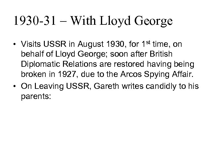 1930 -31 – With Lloyd George • Visits USSR in August 1930, for 1