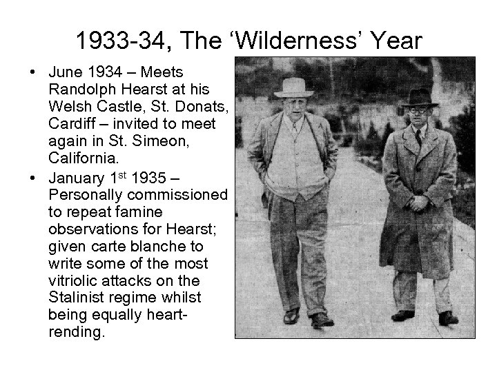 1933 -34, The 'Wilderness' Year • June 1934 – Meets Randolph Hearst at his