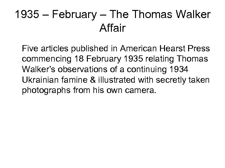 1935 – February – The Thomas Walker Affair Five articles published in American Hearst