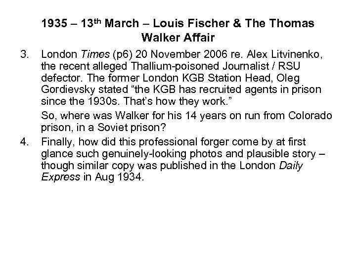1935 – 13 th March – Louis Fischer & The Thomas Walker Affair 3.