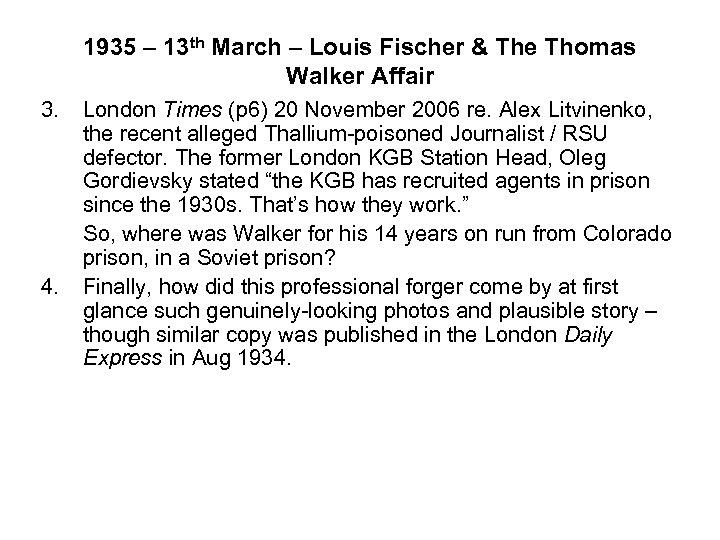 1935 – 13 th March – Louis Fischer & The Thomas Walker Affair 3.