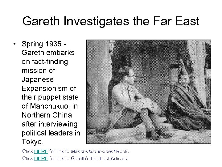 Gareth Investigates the Far East • Spring 1935 Gareth embarks on fact-finding mission of