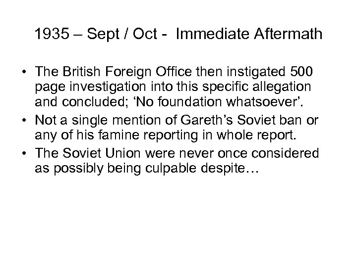 1935 – Sept / Oct - Immediate Aftermath • The British Foreign Office then