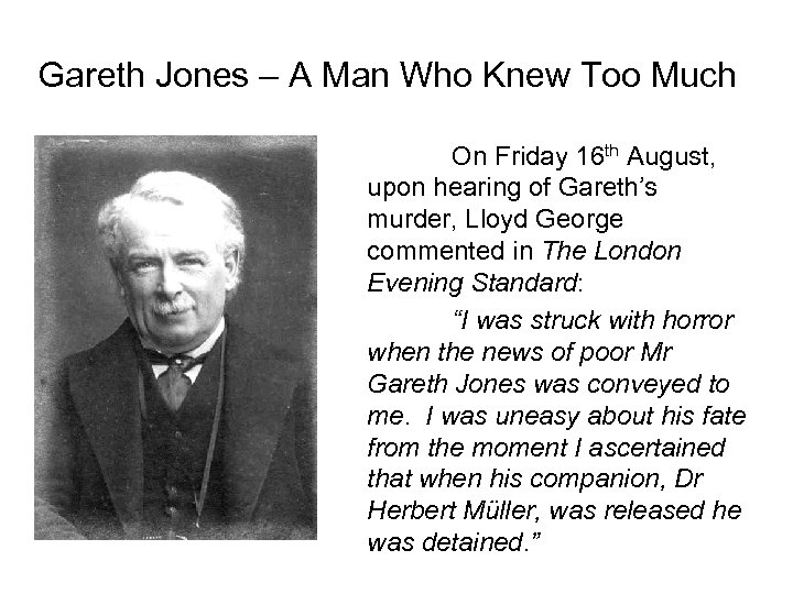 Gareth Jones – A Man Who Knew Too Much On Friday 16 th August,