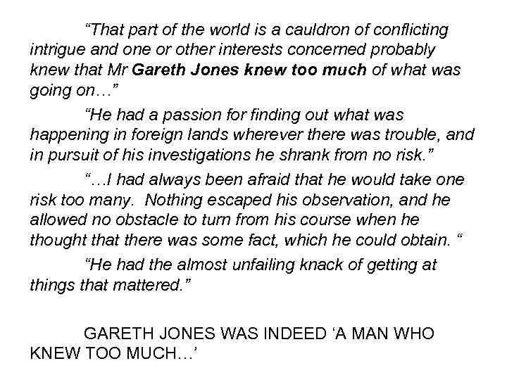 """""""That part of the world is a cauldron of conflicting intrigue and one or"""