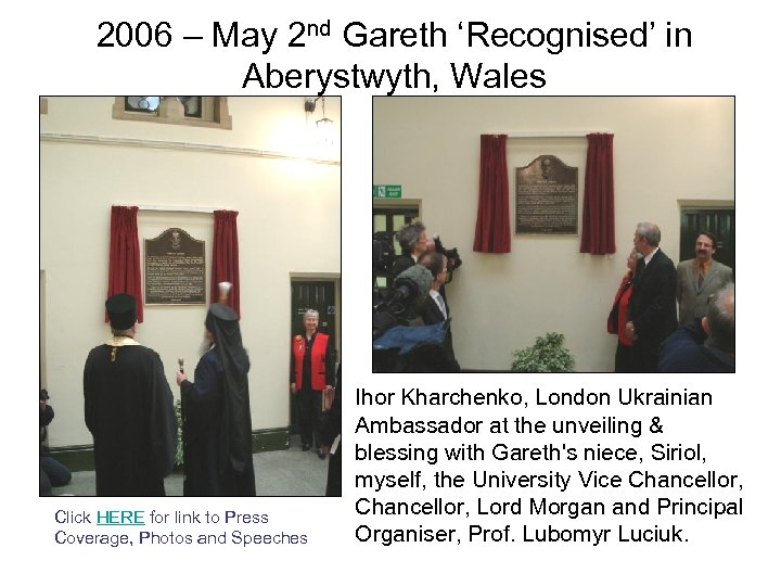 2006 – May 2 nd Gareth 'Recognised' in Aberystwyth, Wales Click HERE for link