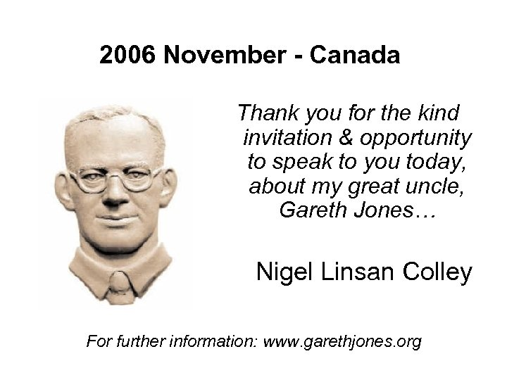 2006 November - Canada Thank you for the kind invitation & opportunity to speak