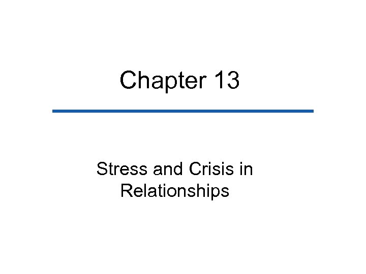 Chapter 13 Stress and Crisis in Relationships