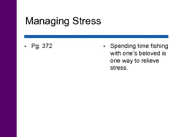Managing Stress • Pg. 372 • Spending time fishing with one's beloved is one