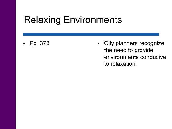 Relaxing Environments • Pg. 373 • City planners recognize the need to provide environments