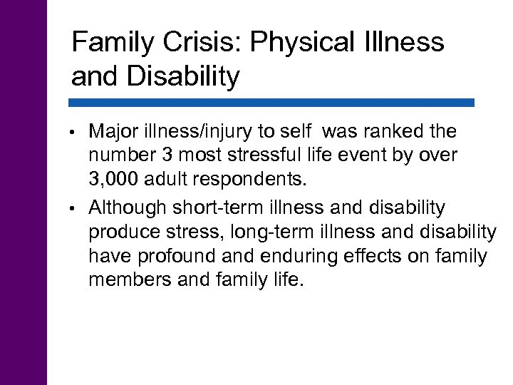 Family Crisis: Physical Illness and Disability Major illness/injury to self was ranked the number