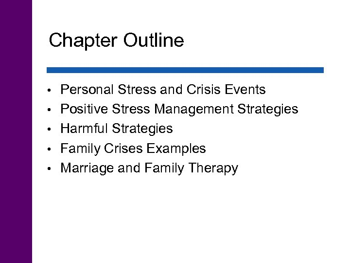 Chapter Outline • • • Personal Stress and Crisis Events Positive Stress Management Strategies