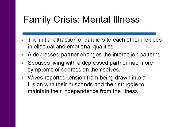 Family Crisis: Mental Illness The initial attraction of partners to each other includes intellectual