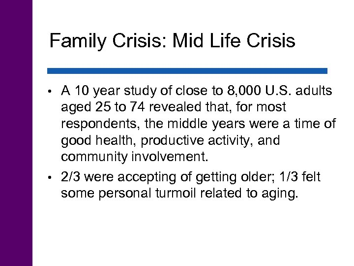 Family Crisis: Mid Life Crisis A 10 year study of close to 8, 000