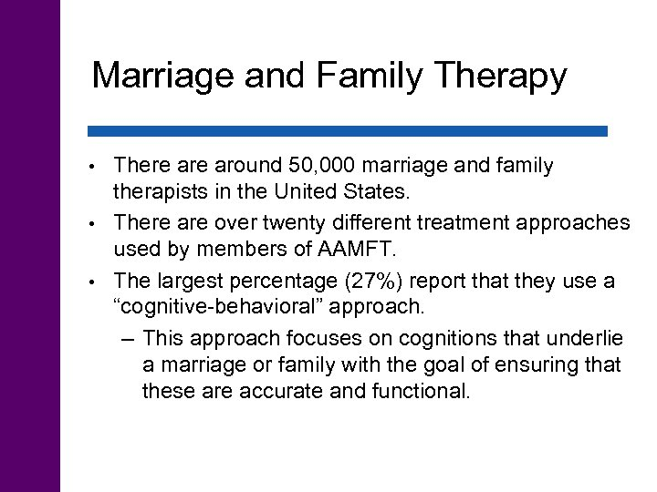 Marriage and Family Therapy There around 50, 000 marriage and family therapists in the