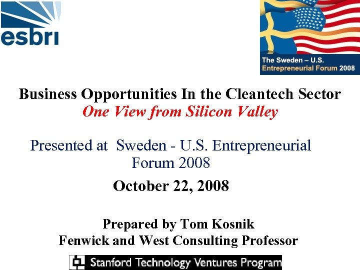 Business Opportunities In the Cleantech Sector One View from Silicon Valley Presented at Sweden
