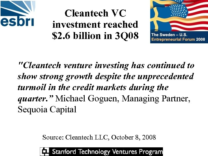 Cleantech VC investment reached $2. 6 billion in 3 Q 08