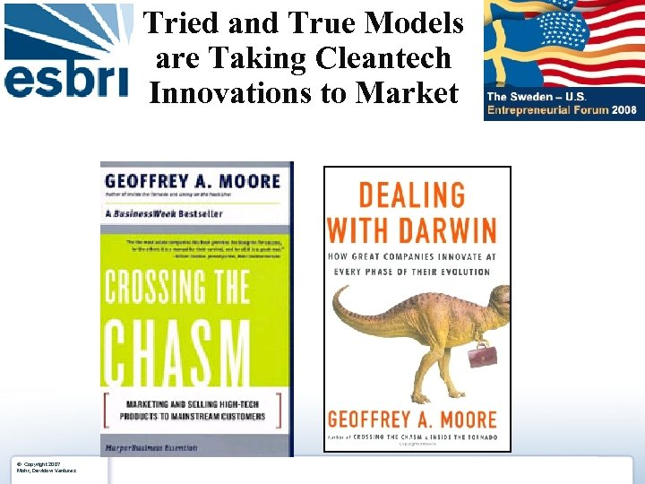 Tried and True Models are Taking Cleantech Innovations to Market ® Copyright 2007 Mohr,