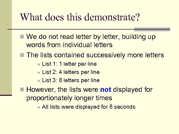 What does this demonstrate? n We do not read letter by letter, building up
