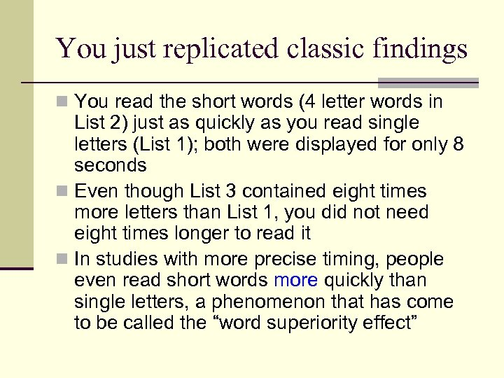 You just replicated classic findings n You read the short words (4 letter words