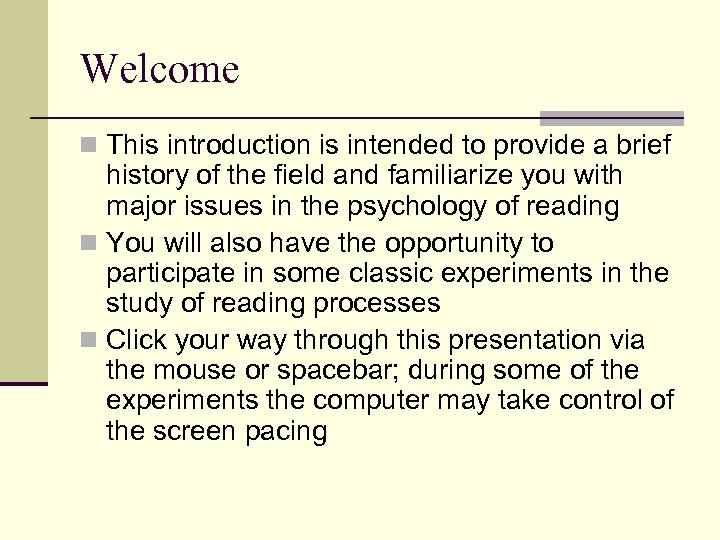 Welcome n This introduction is intended to provide a brief history of the field