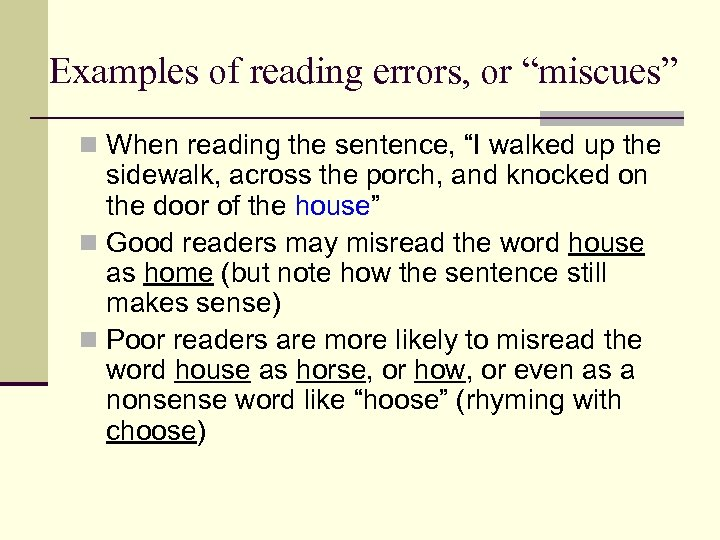 """Examples of reading errors, or """"miscues"""" n When reading the sentence, """"I walked up"""