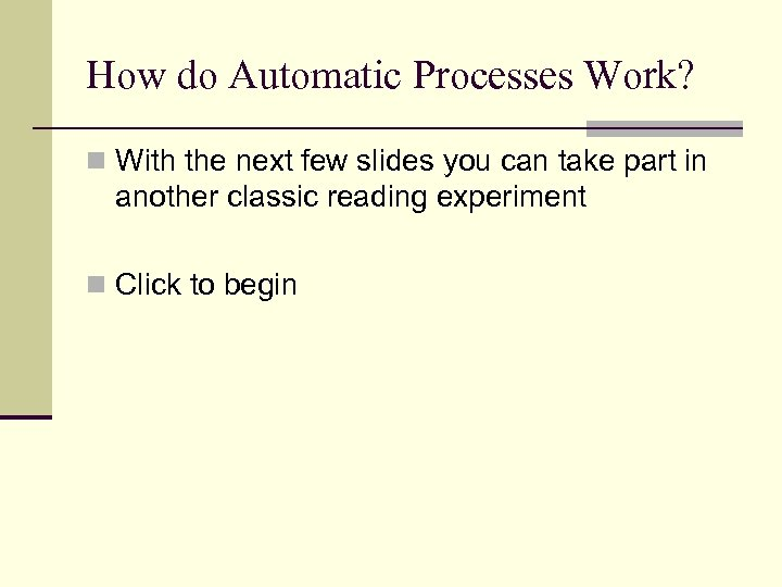 How do Automatic Processes Work? n With the next few slides you can take