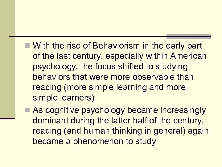 n With the rise of Behaviorism in the early part of the last century,