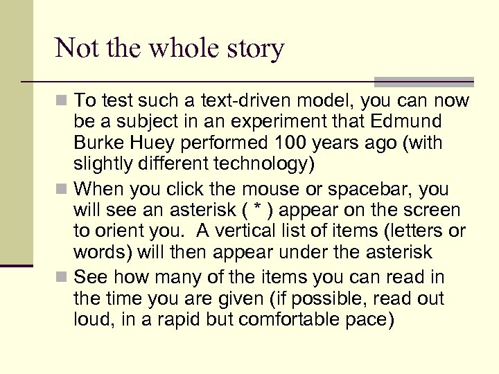 Not the whole story n To test such a text-driven model, you can now