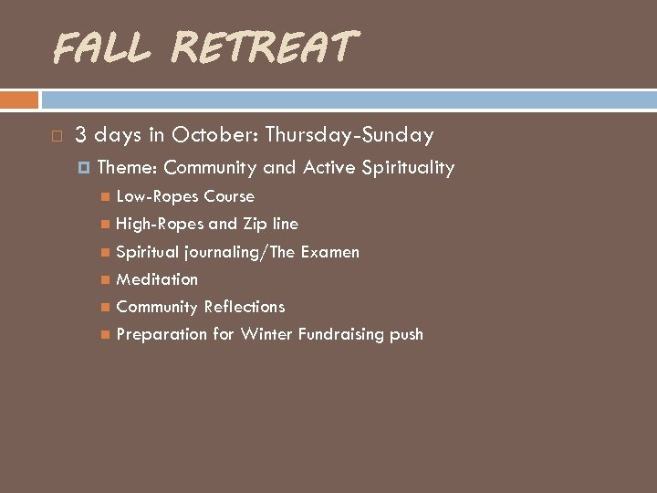 FALL RETREAT 3 days in October: Thursday-Sunday Theme: Community and Active Spirituality Low-Ropes Course