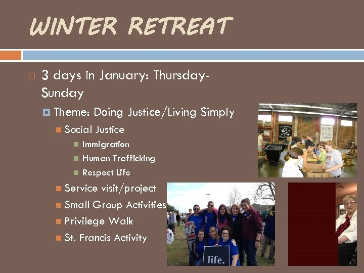 WINTER RETREAT 3 days in January: Thursday. Sunday Theme: Social Doing Justice/Living Simply Justice