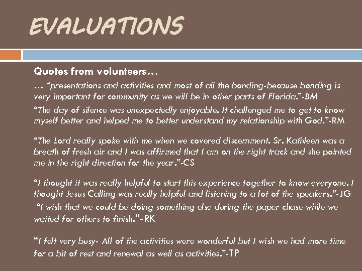 """EVALUATIONS Quotes from volunteers… … """"presentations and activities and most of all the bonding-because"""