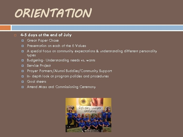 ORIENTATION 4 -5 days at the end of July Great Paper Chase Presentation on