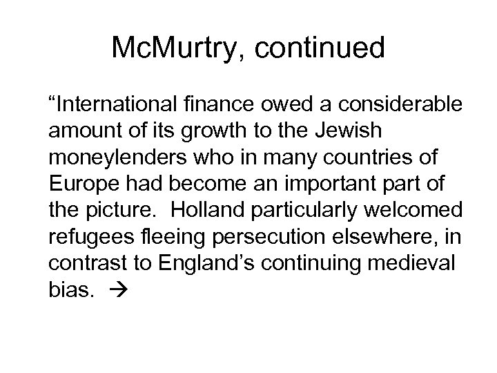 "Mc. Murtry, continued ""International finance owed a considerable amount of its growth to the"
