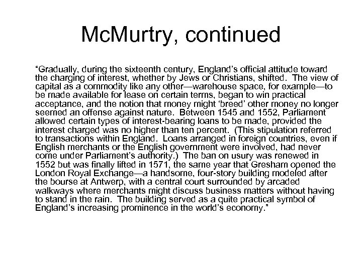 "Mc. Murtry, continued ""Gradually, during the sixteenth century, England's official attitude toward the charging"