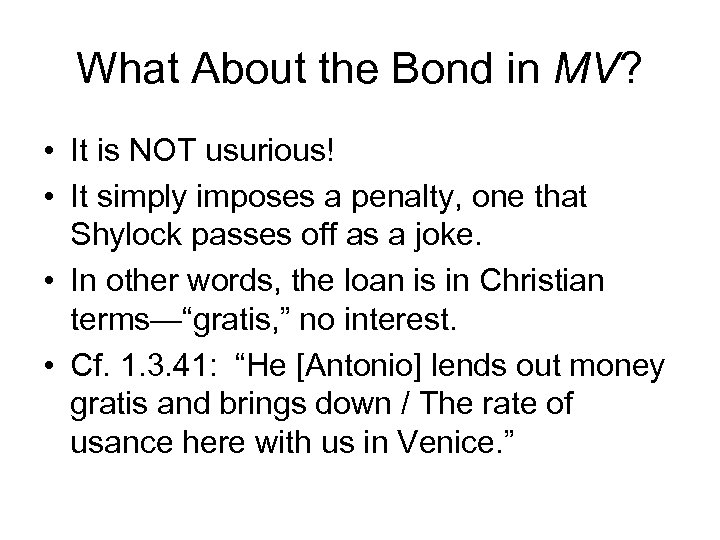 What About the Bond in MV? • It is NOT usurious! • It simply