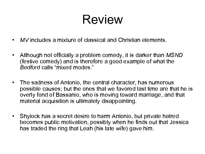 Review • MV includes a mixture of classical and Christian elements. • Although not