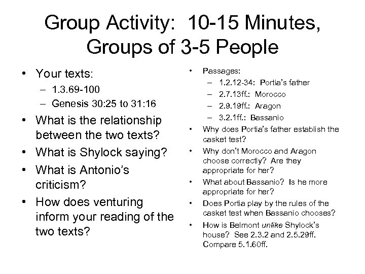 Group Activity: 10 -15 Minutes, Groups of 3 -5 People • Your texts: •