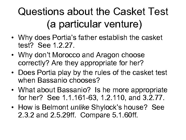 Questions about the Casket Test (a particular venture) • Why does Portia's father establish