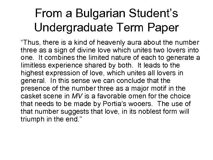 "From a Bulgarian Student's Undergraduate Term Paper ""Thus, there is a kind of heavenly"