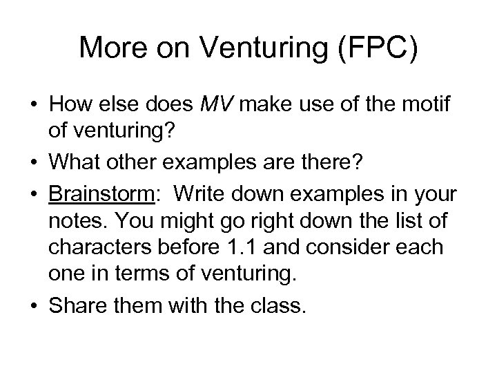 More on Venturing (FPC) • How else does MV make use of the motif