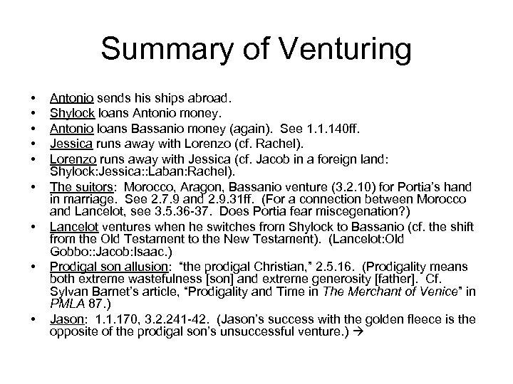 Summary of Venturing • • • Antonio sends his ships abroad. Shylock loans Antonio