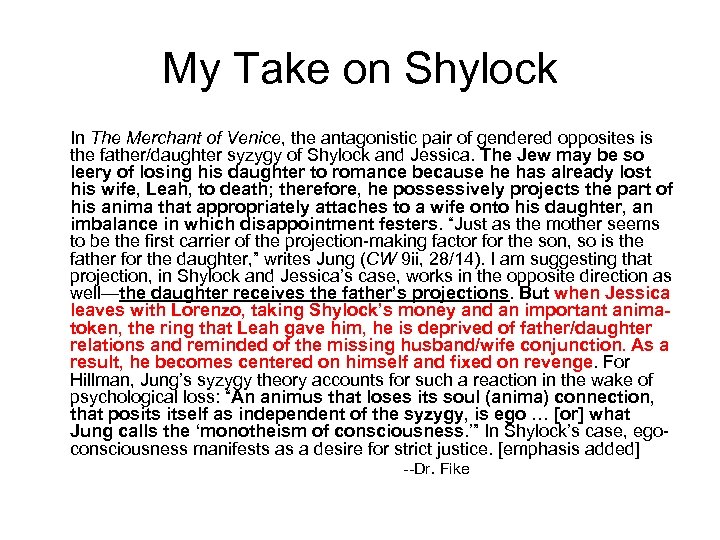 My Take on Shylock In The Merchant of Venice, the antagonistic pair of gendered