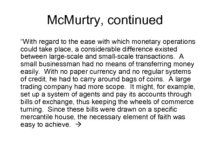 "Mc. Murtry, continued ""With regard to the ease with which monetary operations could take"