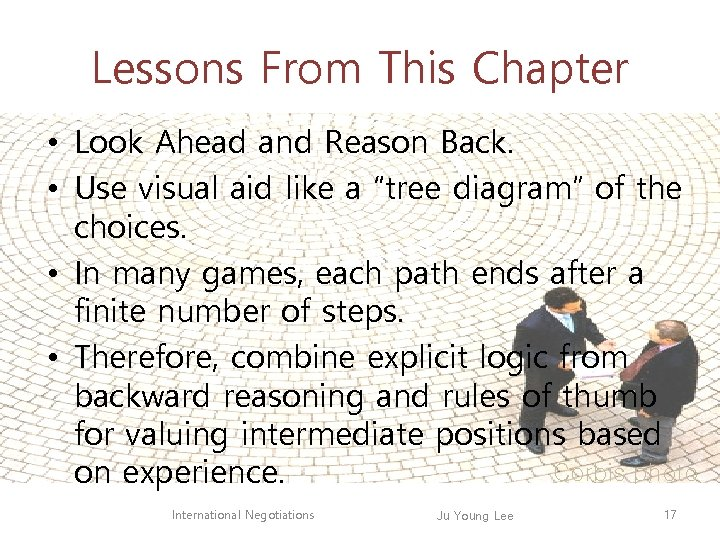 Lessons From This Chapter • Look Ahead and Reason Back. • Use visual aid