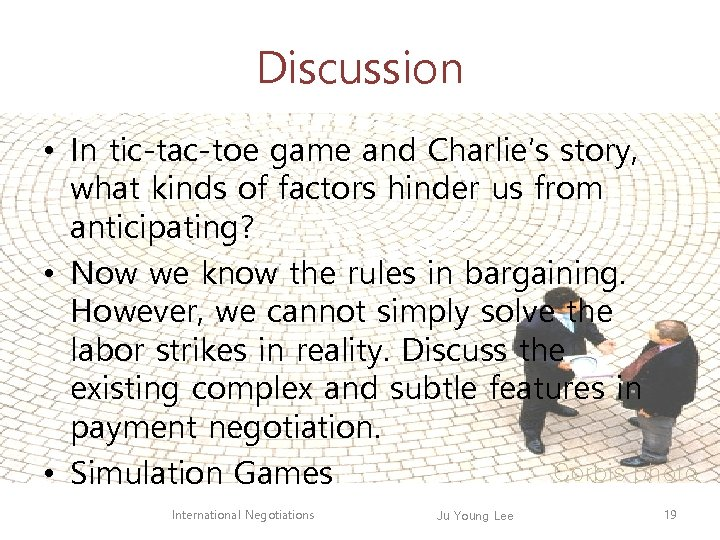 Discussion • In tic-tac-toe game and Charlie's story, what kinds of factors hinder us