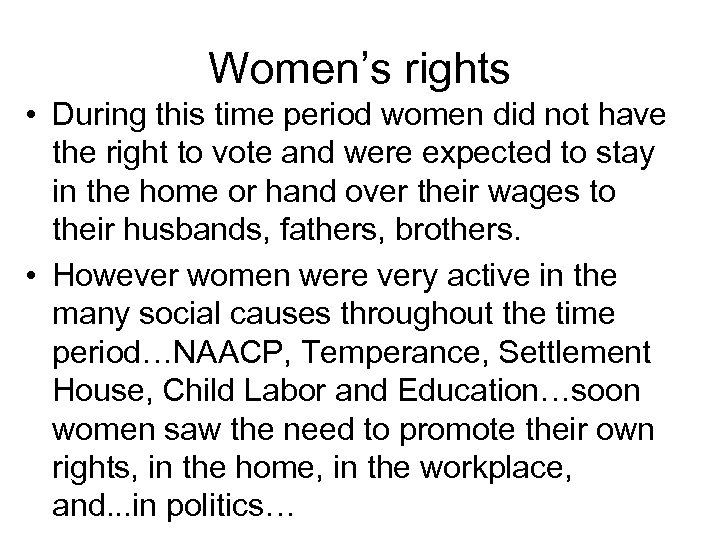 Women's rights • During this time period women did not have the right to
